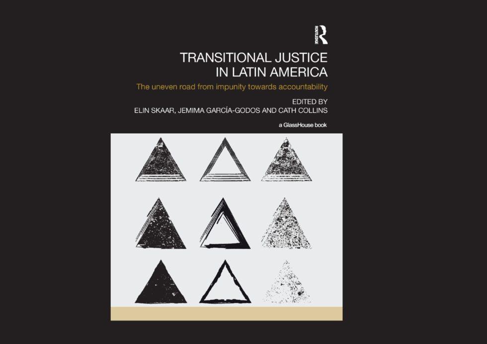 """Miembro de Programa Memoria y Derechos Humanos UAH publica capítulo en libro """"Transitional Justice in Latin America. The uneven road from impunity towards accountability"""""""
