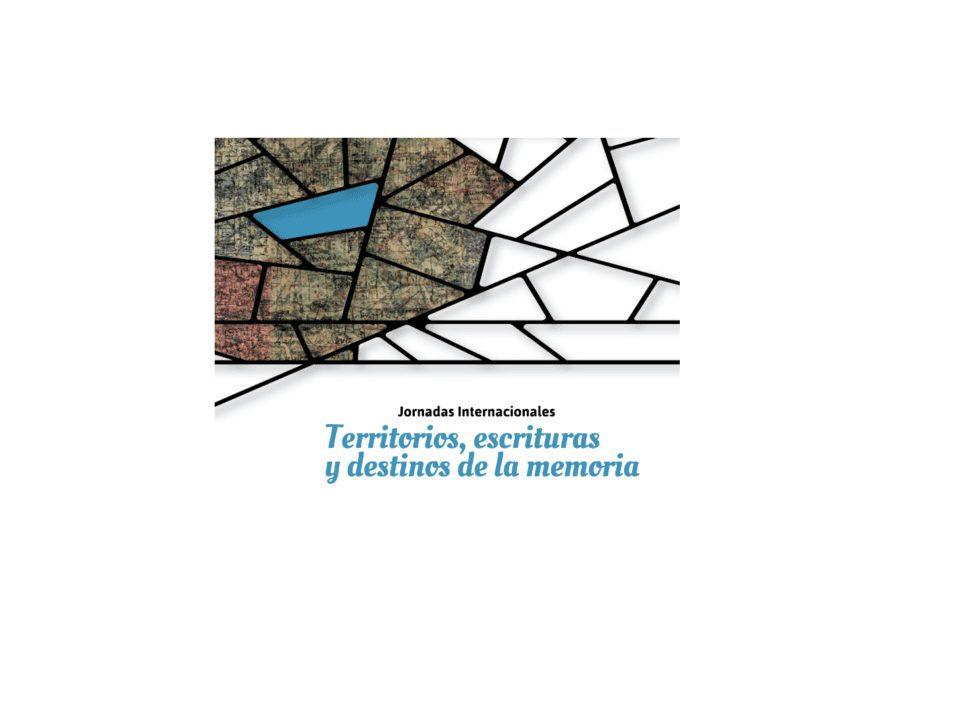 Invitación a Jornadas internacionales: Territorios, escrituras y destinos de la memoria