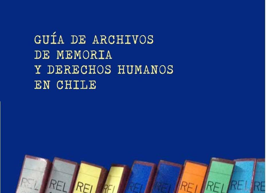 Lanzamiento de Guía de Archivos de Memoria y Derechos Humanos en Chile